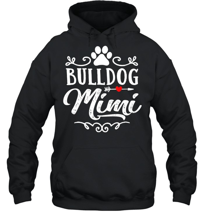 Bulldog Mimi Bulldog Mimi Mother's Day Bulldog shirt Unisex Hoodie