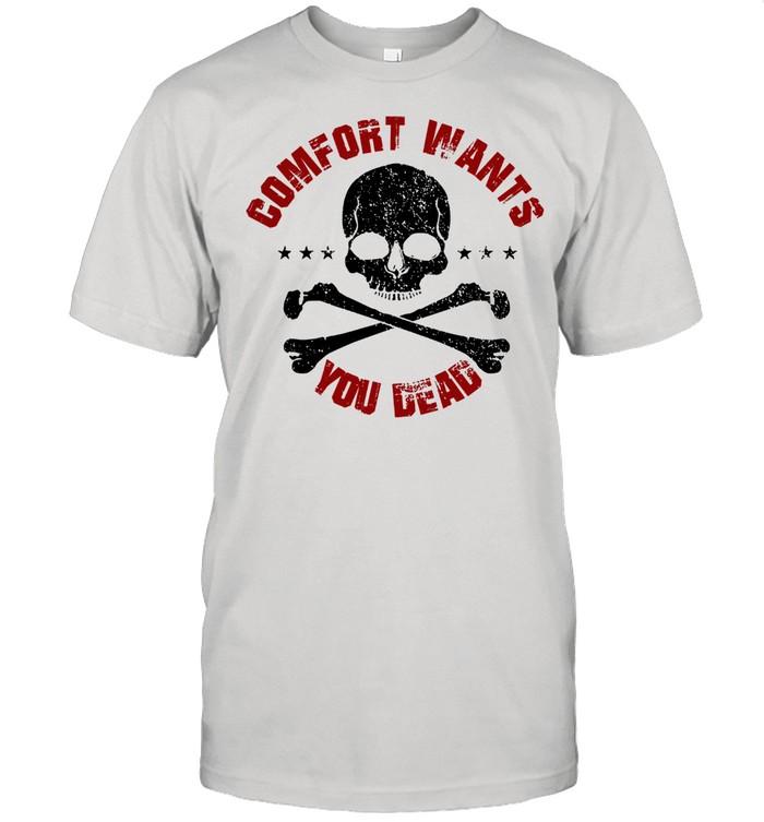 Comfort wants you dead comfort kills shirt Classic Men's T-shirt