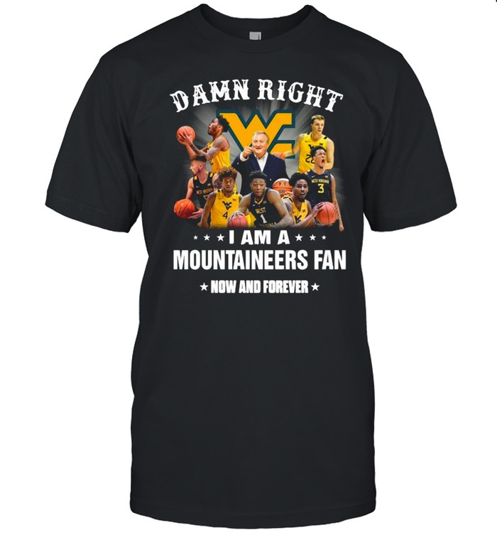 Damn Right I Am A Mountaineers Fan Now And Forever 2021 shirt Classic Men's T-shirt