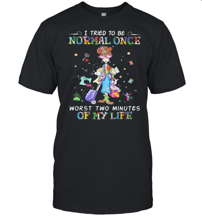 I Tried To Be Normal Once Worst Two Minutes Of My Life Autism  Classic Men's T-shirt