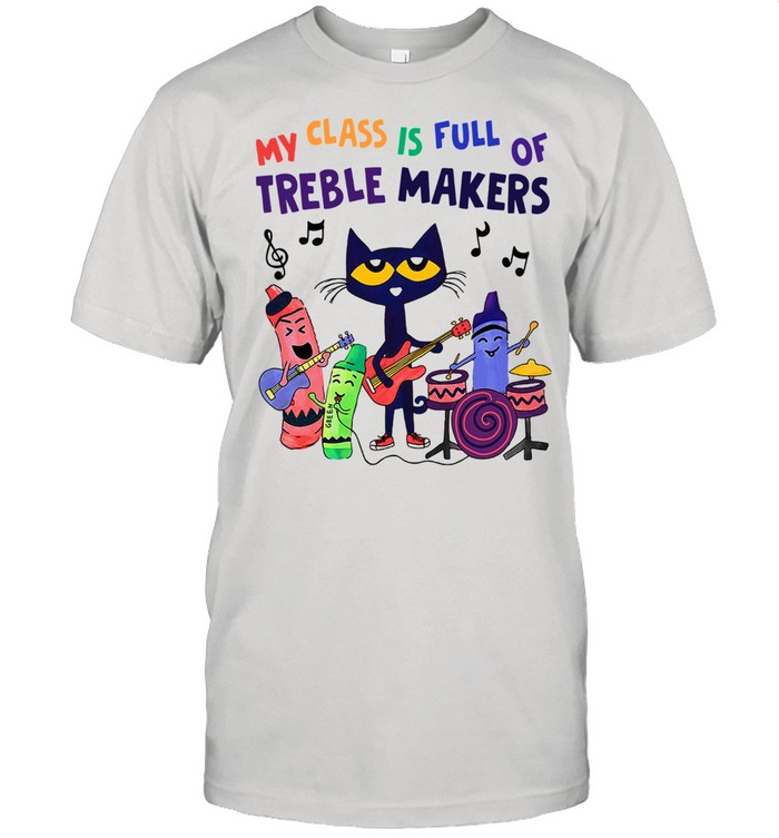 My Class Is Full Of Treble Makers  Classic Men's T-shirt