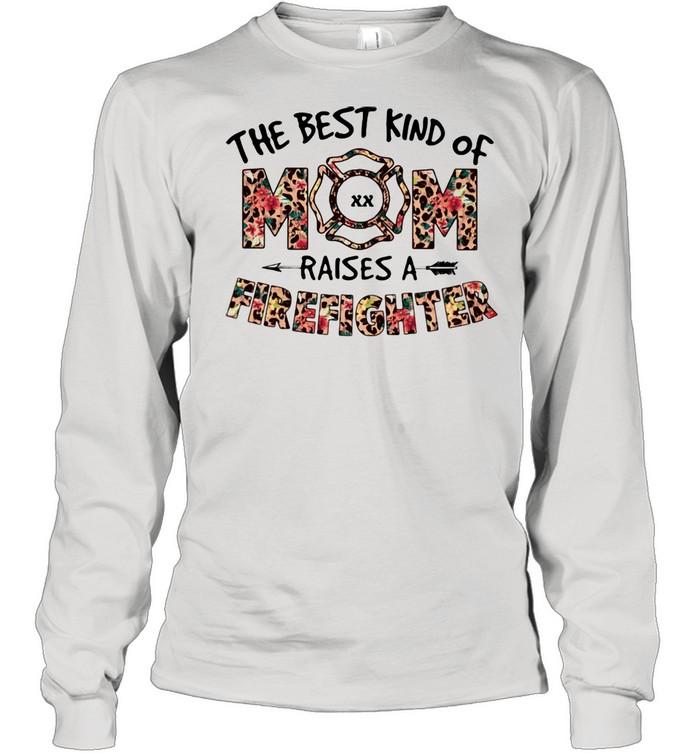 The Best Kind Of Mom Raises A Firefighter Lepoard Flower  Long Sleeved T-shirt