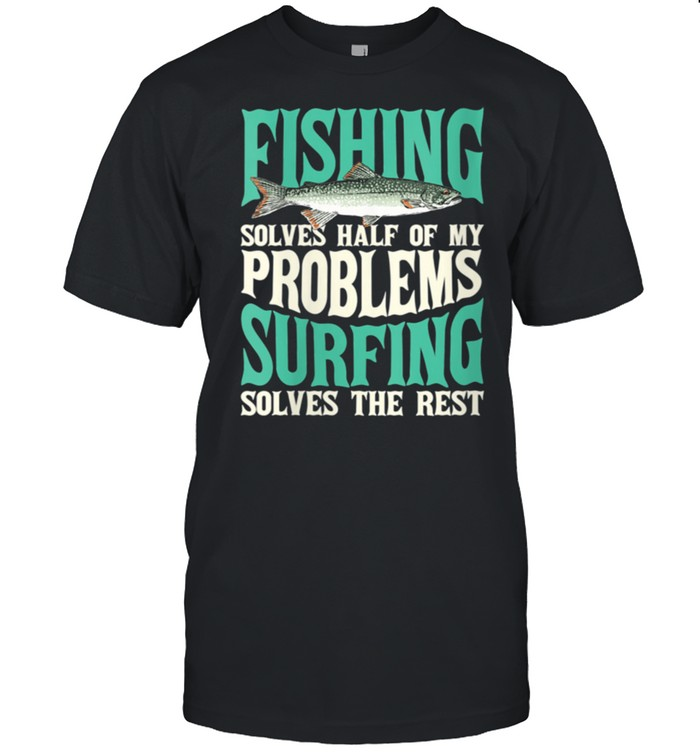 Womens Fishing & Surfing Solve My Problems Fisherman shirt Classic Men's T-shirt