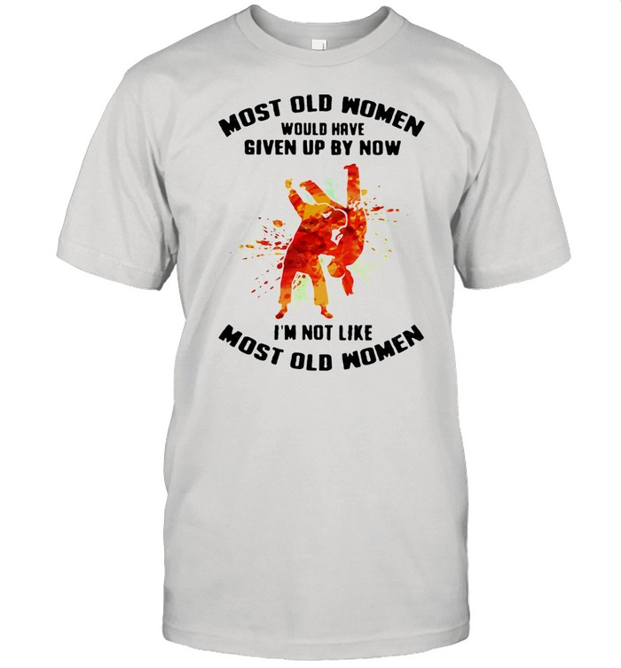 Most Old Women Would Have Given Up By Now I'm Not Like Most Old Women Judo Watercolor  Classic Men's T-shirt