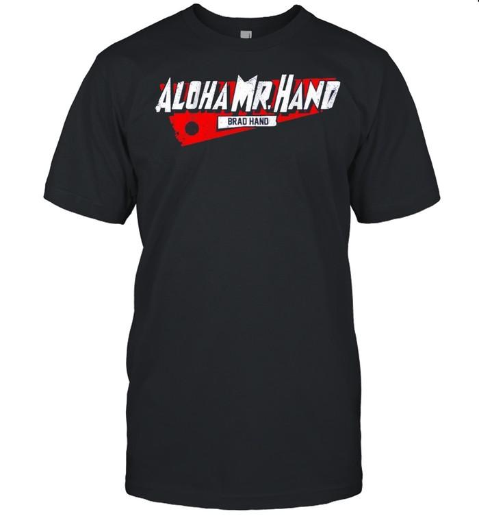 Brad hand Aloha Mr. Hand shirt Classic Men's T-shirt