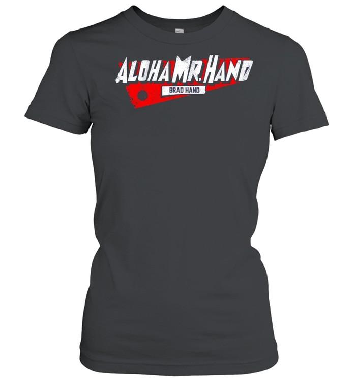 Brad hand Aloha Mr. Hand shirt Classic Women's T-shirt