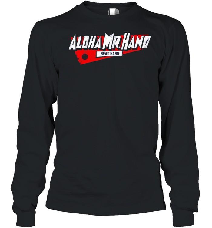 Brad hand Aloha Mr. Hand shirt Long Sleeved T-shirt