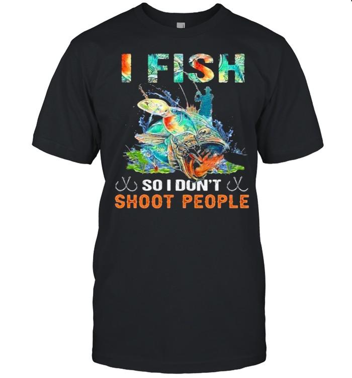 I Fish So I Don't Shoot People  Classic Men's T-shirt