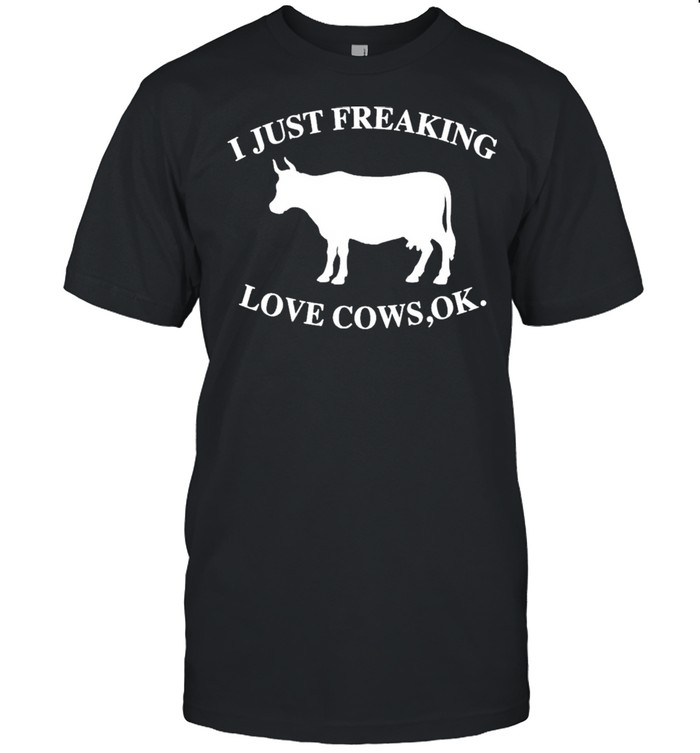 I Just Freaking Love Cows Ok  Classic Men's T-shirt
