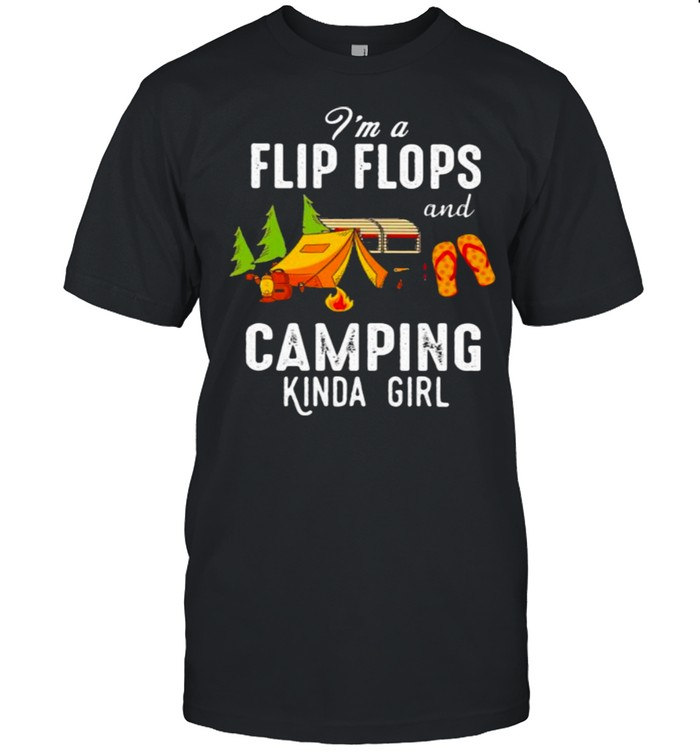 I'm Flip Flops And Camping Kinda Girl  Classic Men's T-shirt