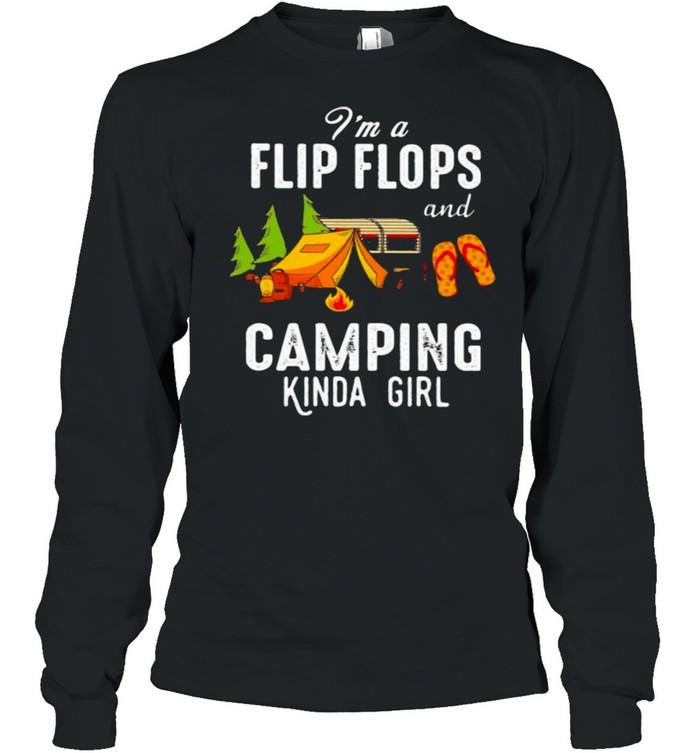 I'm Flip Flops And Camping Kinda Girl Long Sleeved T-shirt