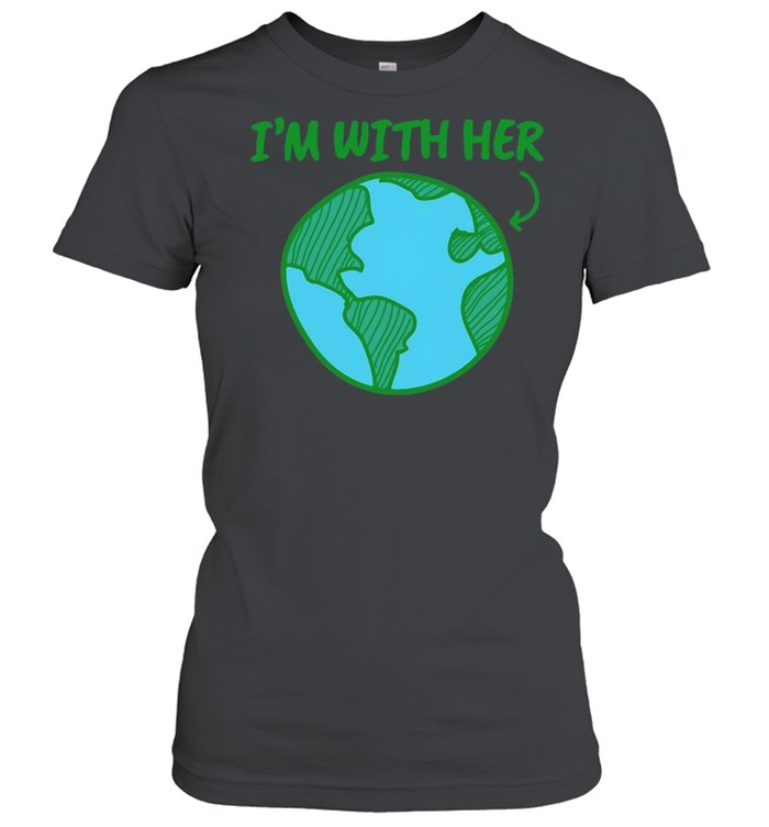 I'm With Her Earth Day T-shirt Classic Women's T-shirt