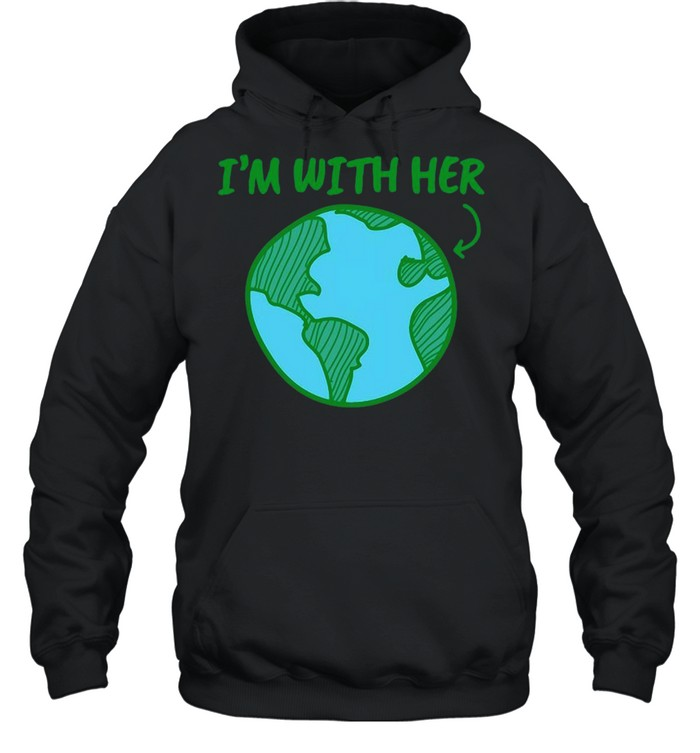 I'm With Her Earth Day T-shirt Unisex Hoodie