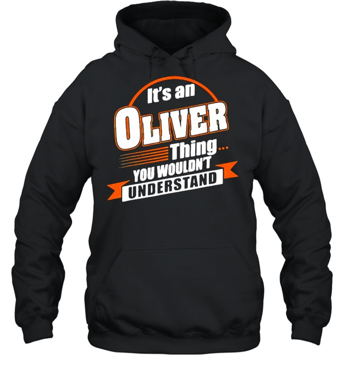 It's An Oliver Things You Wouldn't Understand Unisex Hoodie