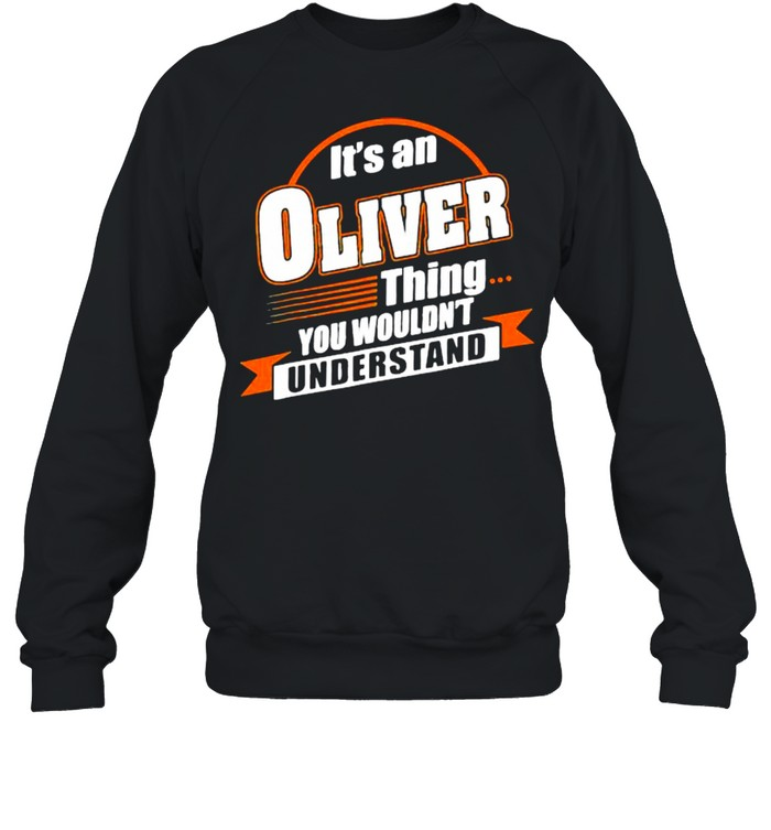 It's An Oliver Things You Wouldn't Understand Unisex Sweatshirt