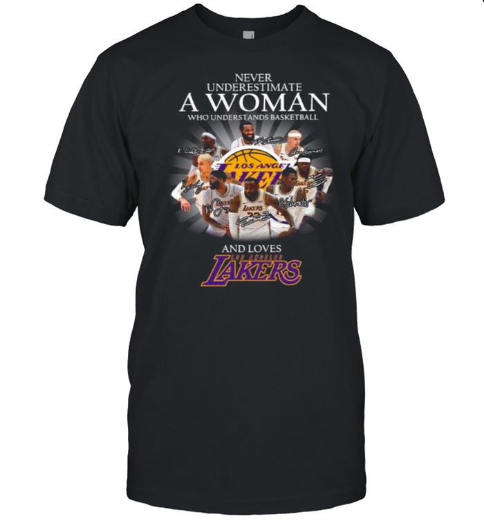 Never Underestimate A Woman Who Understands Basketball And Loves Los Angeles Lakers Signatures shirt Classic Men's T-shirt