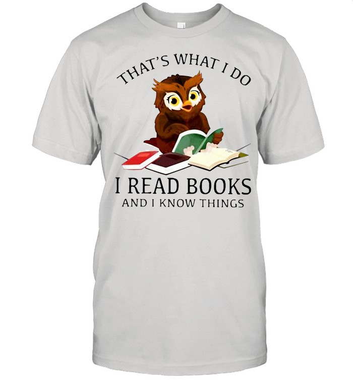Nice Owl That's What I Do I Read Books And I Know Things T-shirt Classic Men's T-shirt