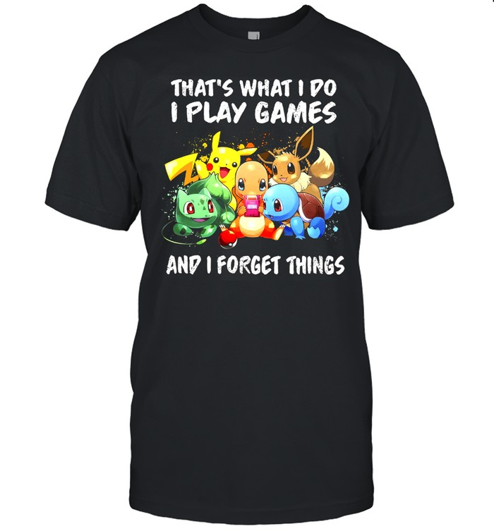 Pikachu thats what I do I play games and I forget things shirt Classic Men's T-shirt