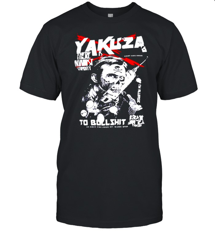 Yakuza there is against stupidity to bullshit shirt Classic Men's T-shirt