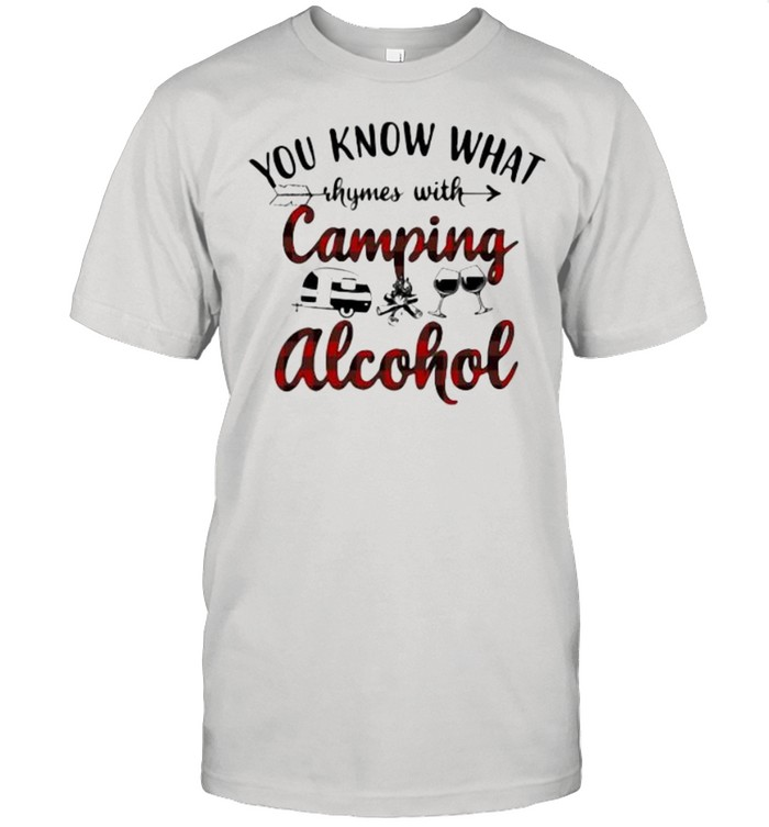 You Know What Rhymes With Camping Alcohol And Camping Wine  Classic Men's T-shirt