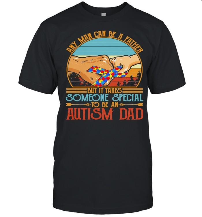 Any man can be a father but it takes someone special to be an autism dad vintage shirt Classic Men's T-shirt