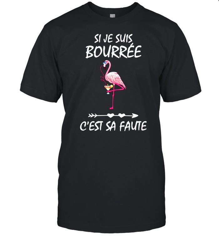 Flamant Si Je Suis Bourré C'est Sa Faute T-shirt Classic Men's T-shirt