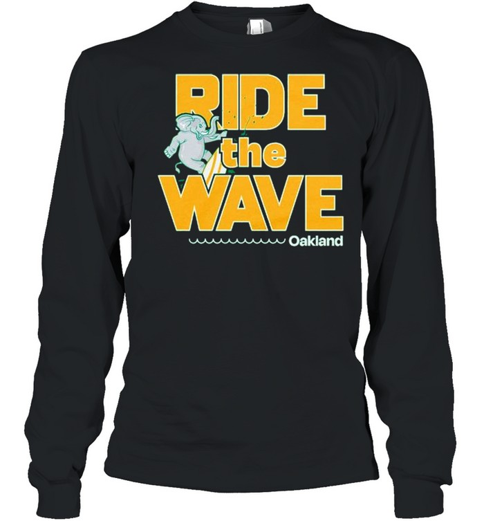 Oakland ride the wave shirt Long Sleeved T-shirt