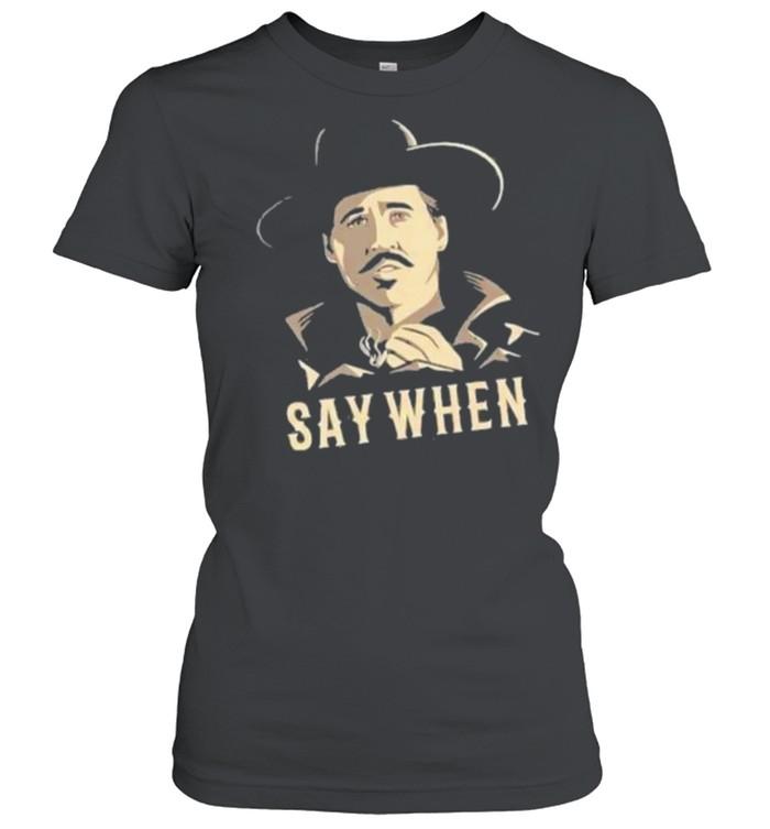 Say When Men Smoking  Classic Women's T-shirt
