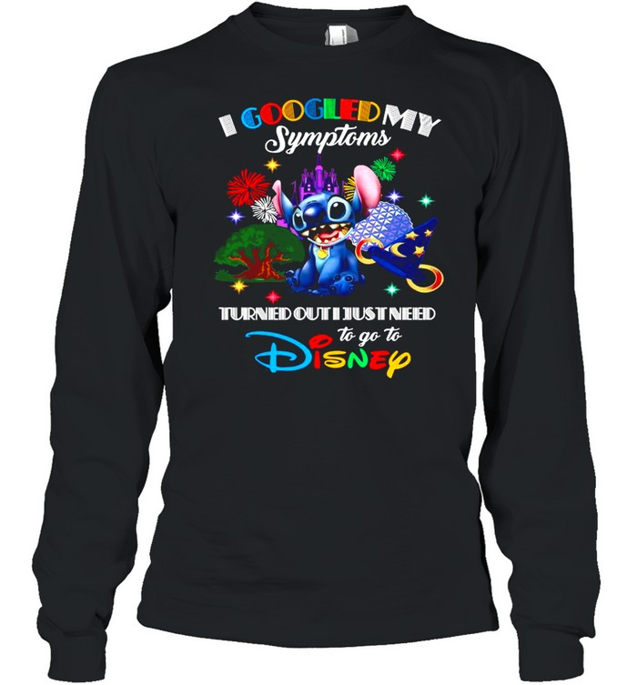 Stitch I Googled My Symptoms Turns Out I Just Need To Go To Disney shirt Long Sleeved T-shirt