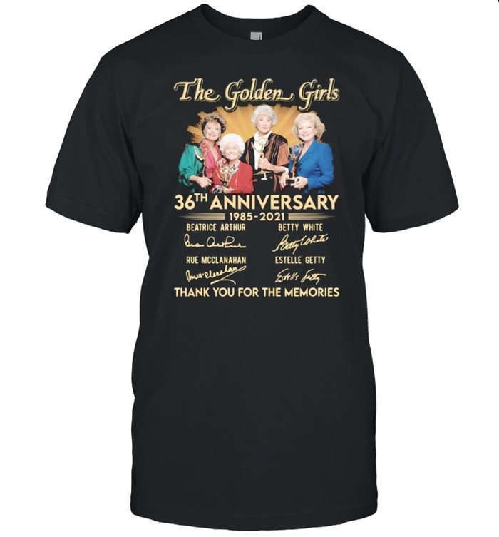 The Golden Girls 36th Anniversary 1985 2021 Thank You For The Memories Signature  Classic Men's T-shirt
