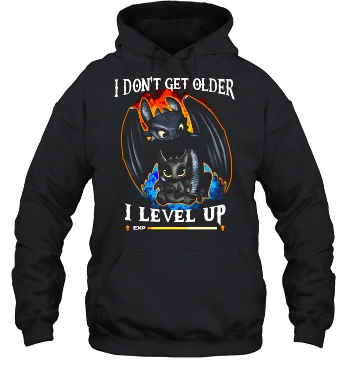 Toothless I don't get older I level up shirt Unisex Hoodie