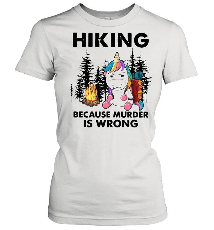 Unicorn hiking because murder is wrong shirt Classic Women's T-shirt