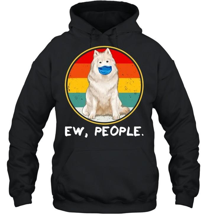 Ew People Samoyed Dog Wearing Face Mask Vintage T-shirt Unisex Hoodie