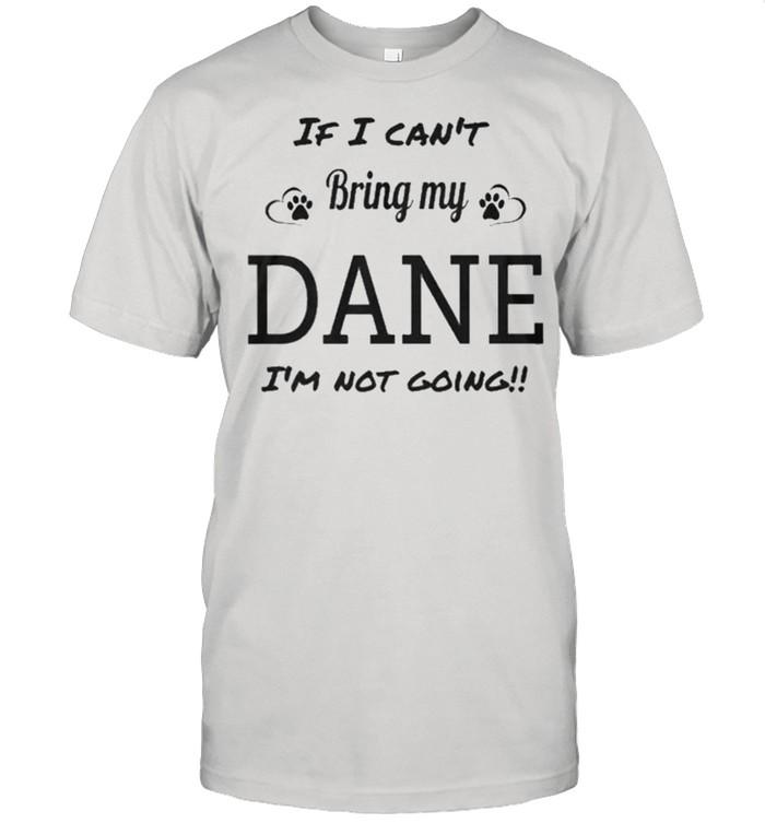 I cant bring my dane Im not going shirt Classic Men's T-shirt