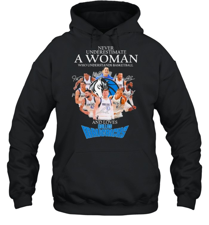 Never underestimate a woman who understands basketball and loves dallas mavericks shirt Unisex Hoodie