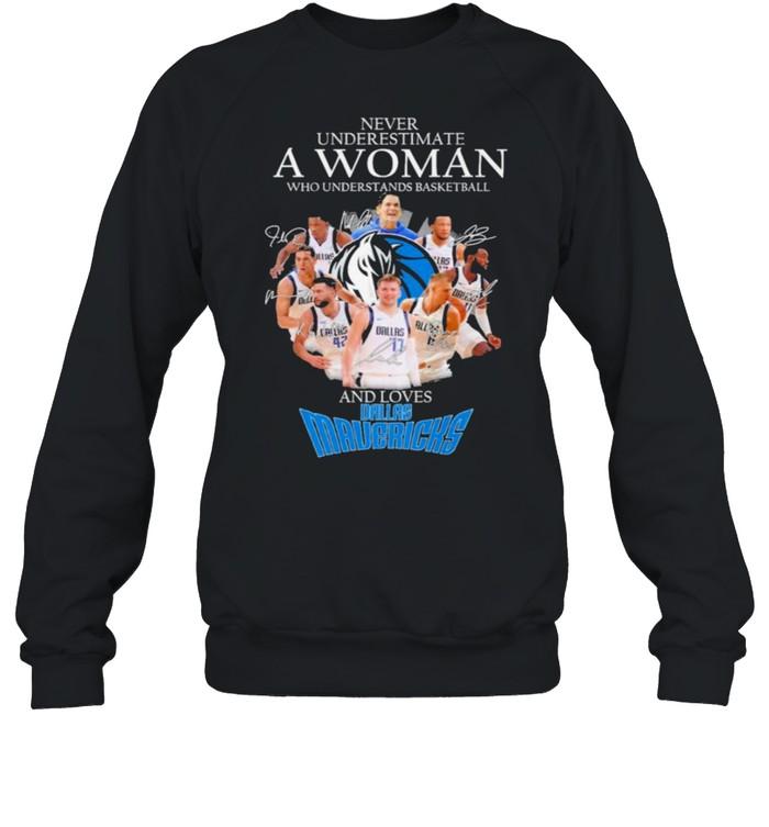Never underestimate a woman who understands basketball and loves dallas mavericks shirt Unisex Sweatshirt