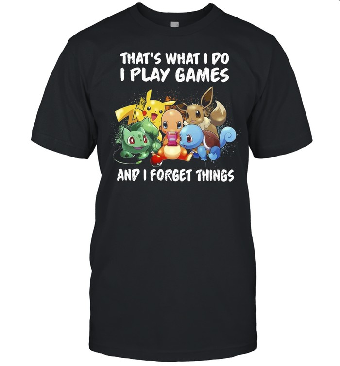 Pokemon thats what I do I play games and I forget things shirt Classic Men's T-shirt