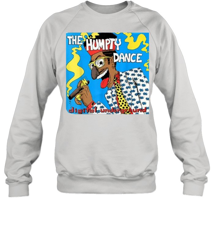 The Humpty Dance Shock Digital underground  Unisex Sweatshirt