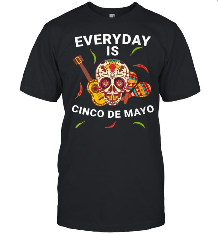 Everyday Is Cinco De Mayo Cinco De Mayo shirt Classic Men's T-shirt