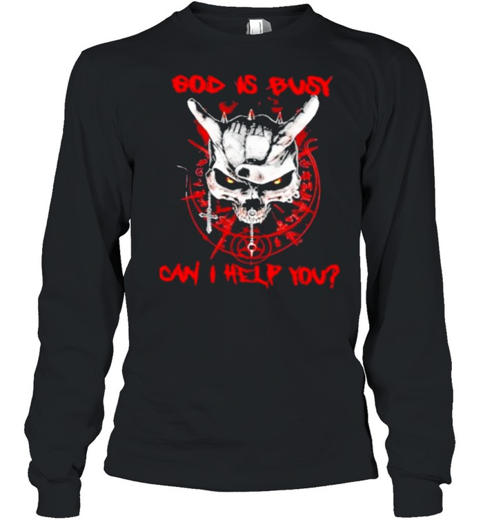 Skull god is busy can I help you shirt Long Sleeved T-shirt