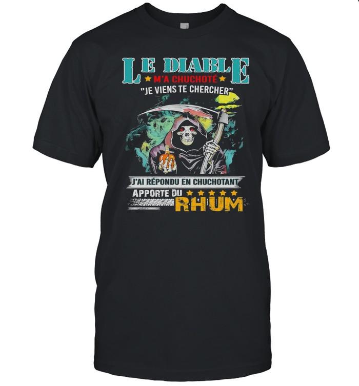 Le Diable M'a Chuchote Je Viens Te Chercher J'ai Repondu En Chuchotant Apporte Du Rhum  Classic Men's T-shirt