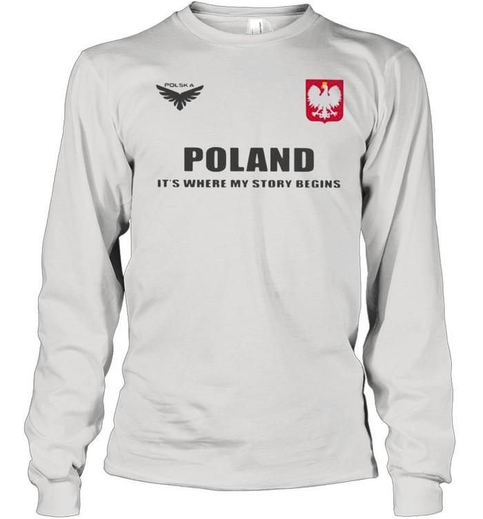 Poland DSA 5 Poland It's Where My Story Begins  Long Sleeved T-shirt