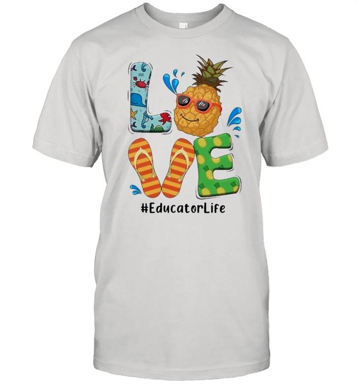 Summer 2021 Love Pineapple Educator Life shirt Classic Men's T-shirt