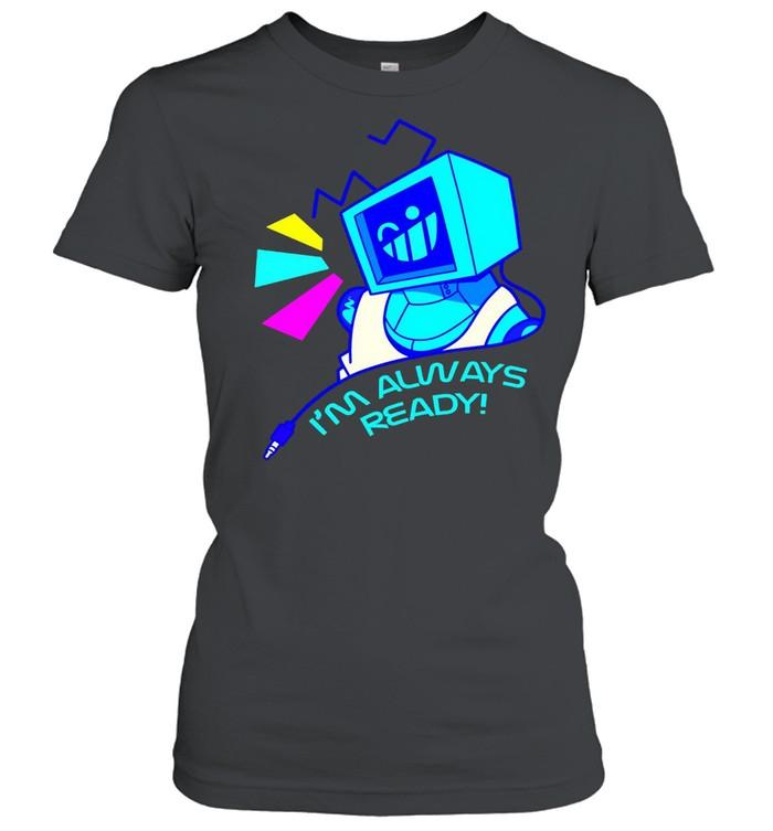 I'm Always Ready Robot T-shirt Classic Women's T-shirt