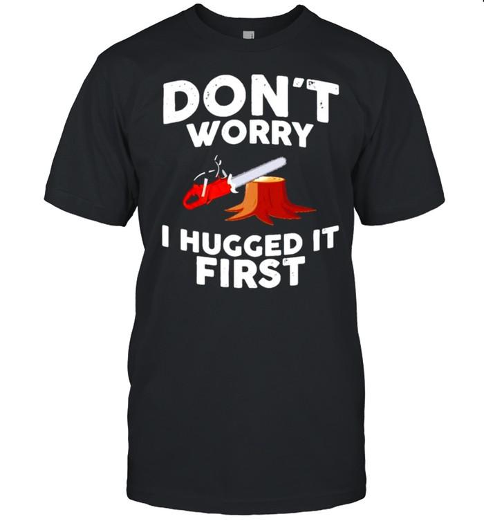 Don't worry I hugged it first shirt Classic Men's T-shirt