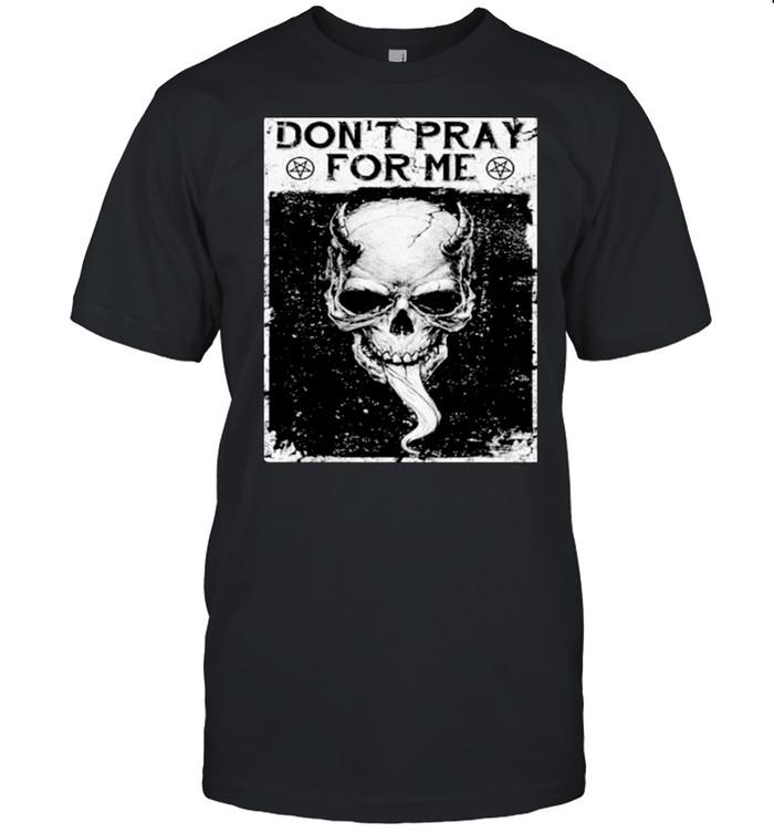 Skull dont pray for me shirt Classic Men's T-shirt