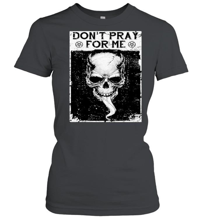 Skull dont pray for me shirt Classic Women's T-shirt