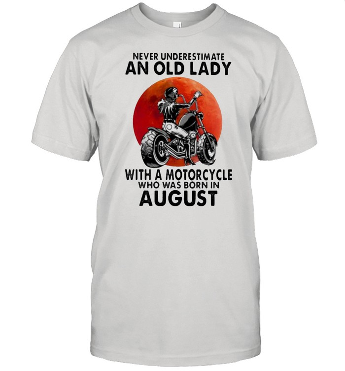 Never Underestimate An Old Lady With A Motorcycle Who Was Born In August Blood Moon  Classic Men's T-shirt