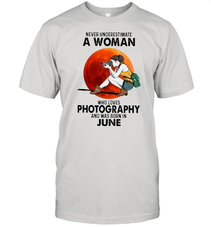 Never Underestimate An Old Woman Who Loves Photography And Was Born In June shirt Classic Men's T-shirt
