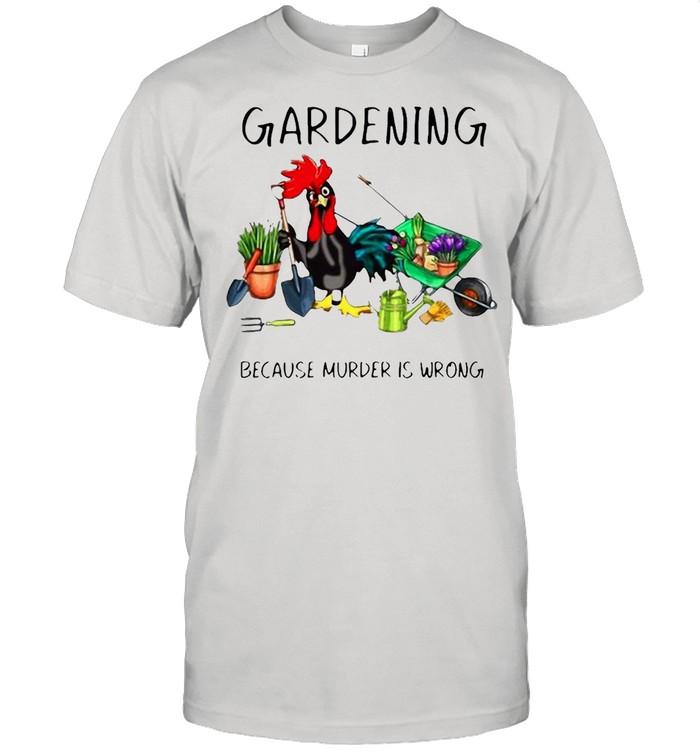 Chicken Gardening Because Murder Is Wrong T-shirt Classic Men's T-shirt